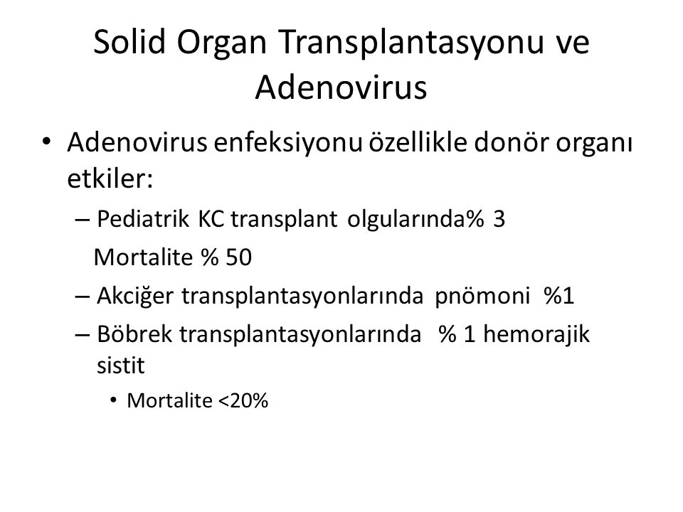 Solid Organ Transplantasyonu ve Adenovirus