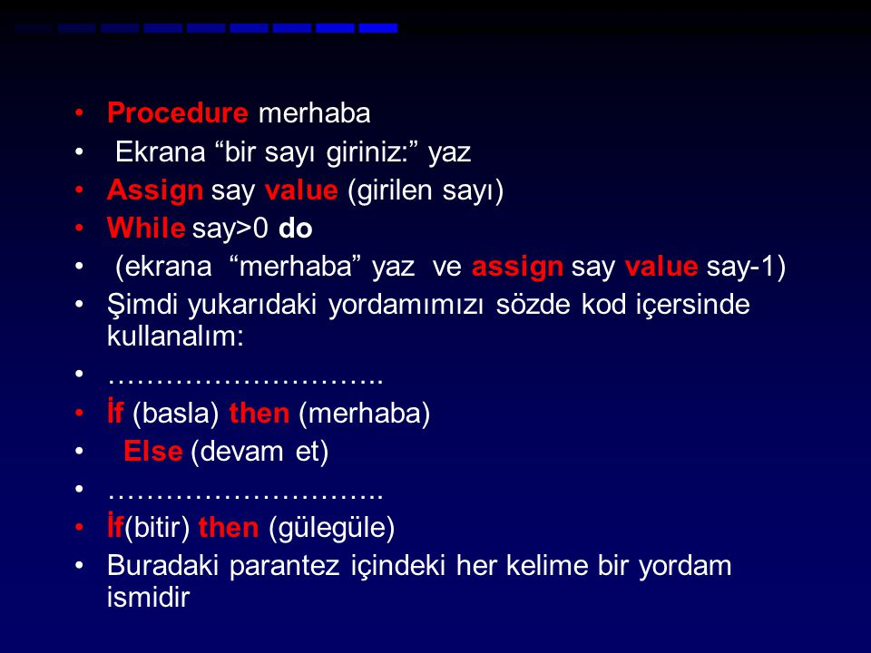 Procedure merhaba Ekrana bir sayı giriniz: yaz. Assign say value (girilen sayı) While say>0 do.