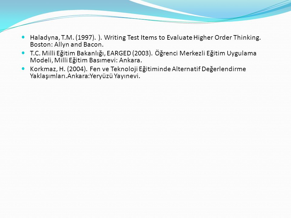 Haladyna, T.M. (1997). ). Writing Test Items to Evaluate Higher Order Thinking. Boston: Allyn and Bacon.