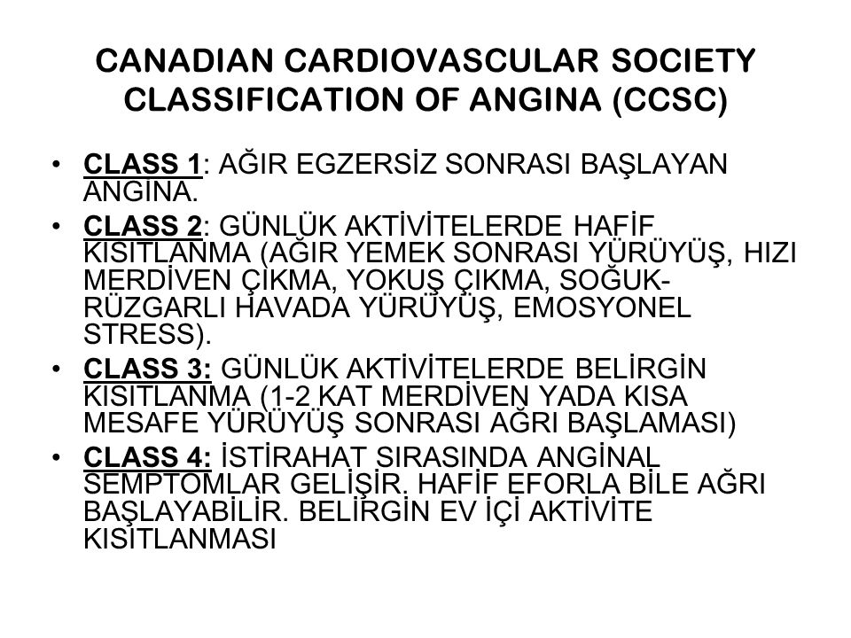 CANADIAN CARDIOVASCULAR SOCIETY CLASSIFICATION OF ANGINA (CCSC)