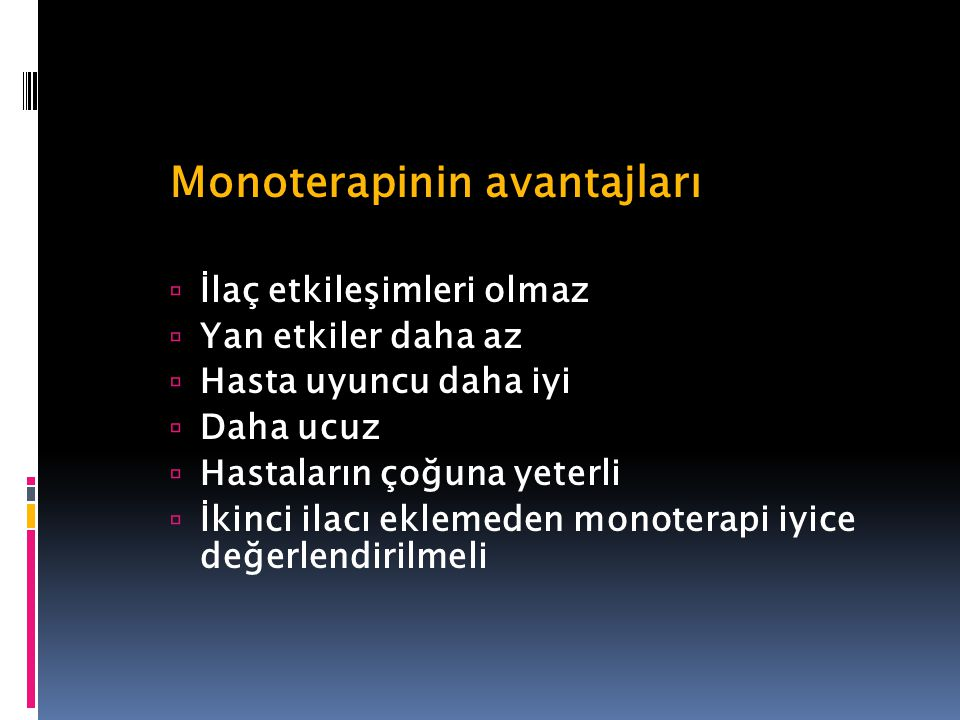 Monoterapi - nedir bu Monoterapinin avantajları ve dezavantajları