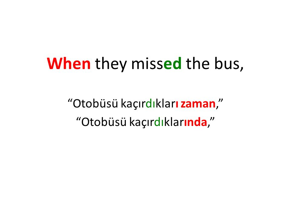 When they missed the bus,