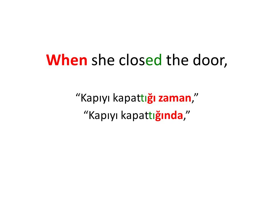 When she closed the door,