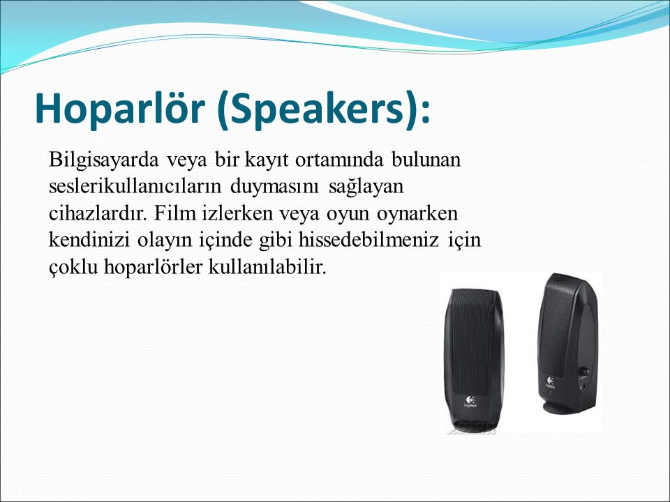 Hoparlör (Speakers):