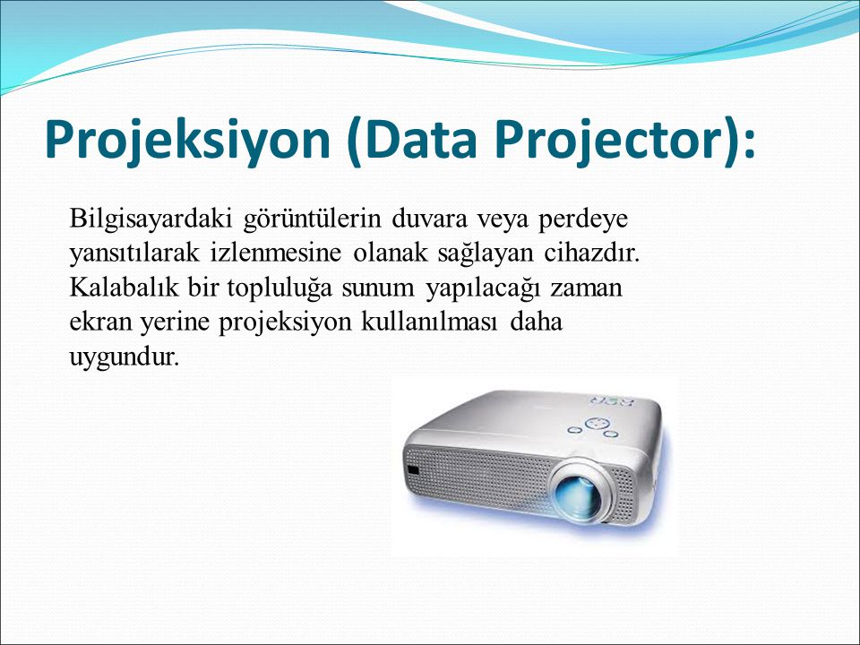 Projeksiyon (Data Projector):