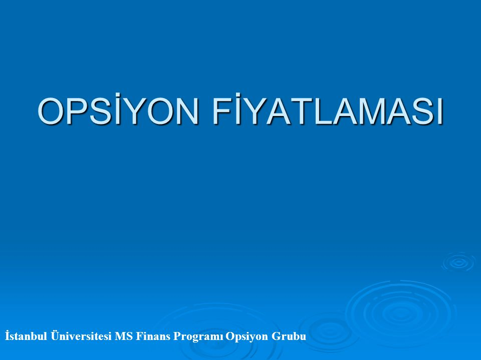 Assured it. Opsiyon fiyatlaması above