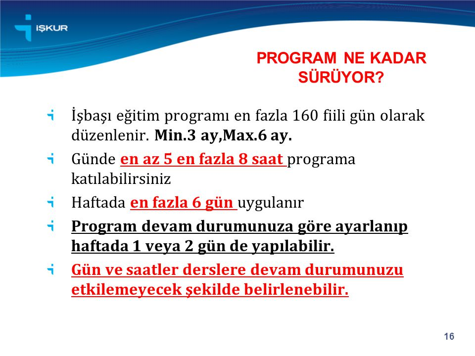 PROGRAM NE KADAR SÜRÜYOR