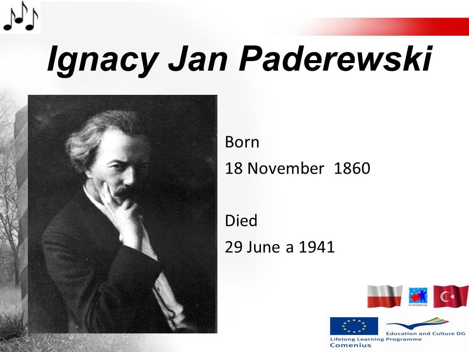Ignacy Jan Paderewski Born 18 November 1860 Died 29 June a 1941